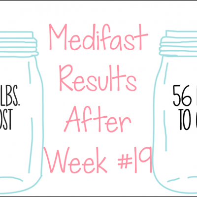Medifast Journey | Week #19